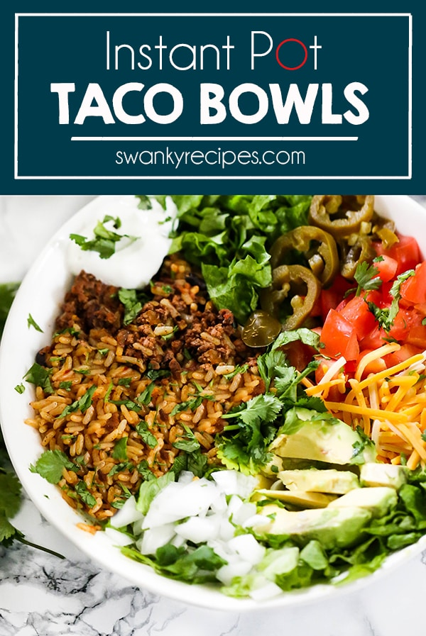 Instant Pot Taco Bowls - The BEST Burrito bowls with ground beef and rice cooked all at once.