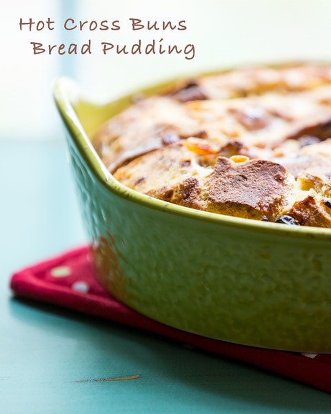 Hot Cross Buns Bread Pudding