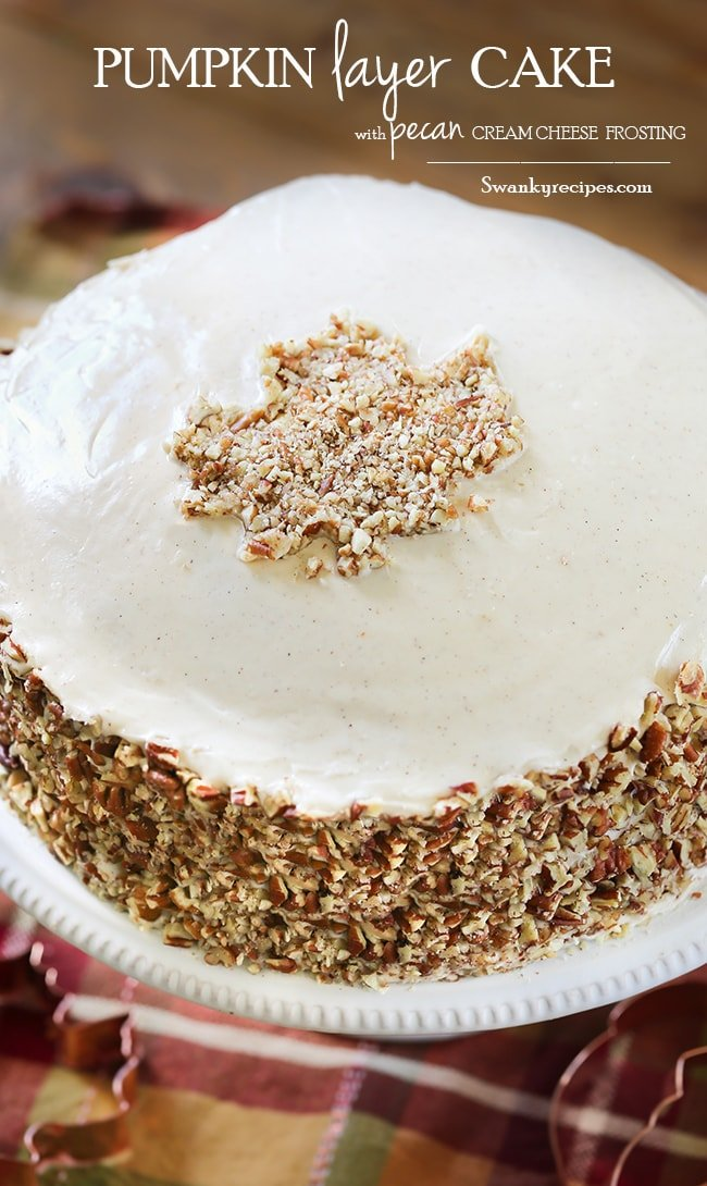 Pumpkin Layer Cake - The best pumpkin cake with pecan cream cheese buttercream frosting. An easy dessert to serve for the holidays. #cake #dessert #pumpkin