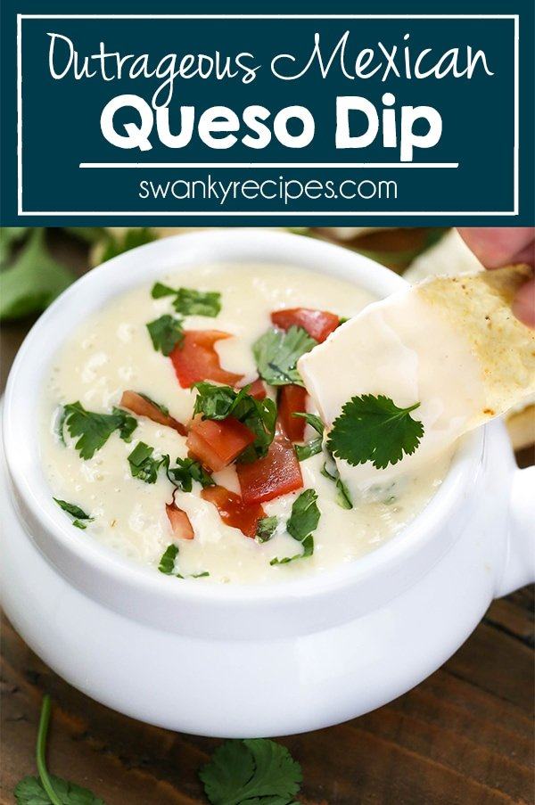 Outrageous Mexican Queso Dip made with real Mexican white melting cheese and other traditional flavors.