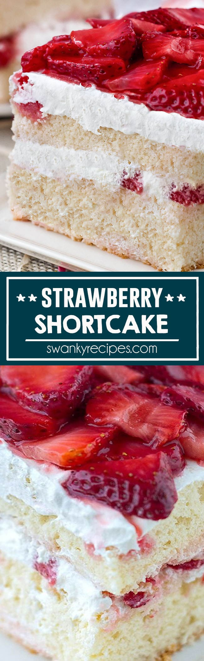 Strawberry Shortcake - The BEST strawberry shortcake with white cake layers and strawberries and whipped cream filling. Favorite summertime and spring cake for holiday parties.