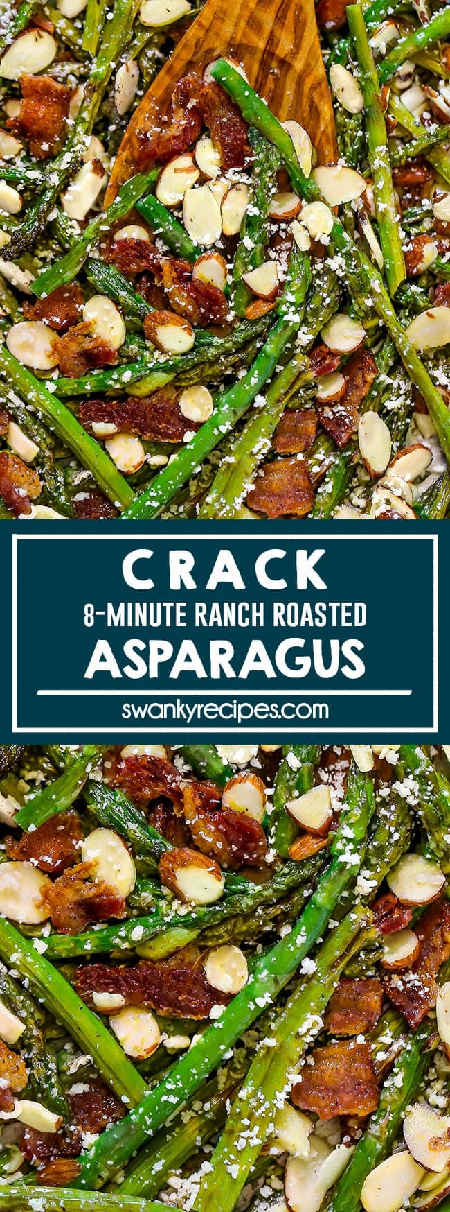 Two images with text white text in between that says Crack Asparagus 8-minute ranch roasted. First image features baked asparagus tossed on a sheet pan with pieces of bacon, almonds, and white parmesan cheese sprinkled throughout with a wooden serving spoon. Second image is a close up of the first image focusing on a serving spoon with green asparagus, bacon, almonds and cheese.