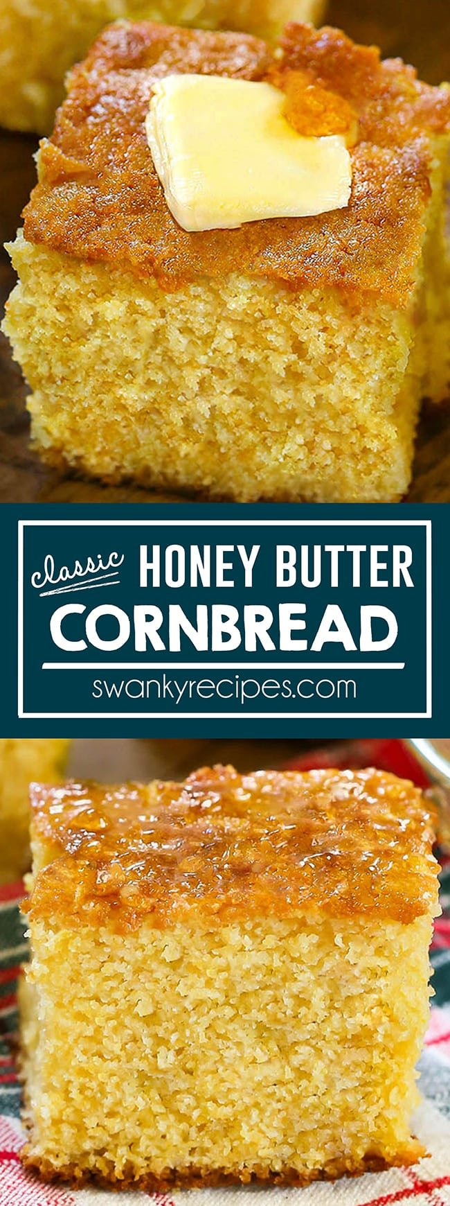 Sweet Honey Butter Cornbread - Classic southern country cornbread with supreme moistness. A dense square piece of golden cornbread with a slab of butter and honey on top served on a wooden board. Text in middle reads classic honey butter cornbread in white text with a blue background. Second photo is a front view of yellow cornbread with a shiny honey topping on the crust. Serve on a red, green, and white striped napkin and wooden board with cornbread in the background.