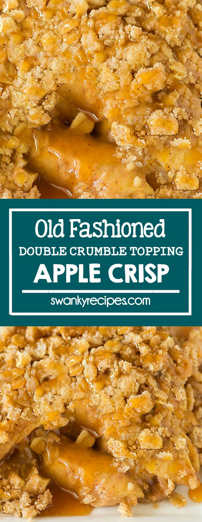 A close up of apple crisp with brown sugar buttery oat topping crumbles throughout with a soft apple and caramel sauce drizzle. Text in green border in center says old fashioned double crumble topping apple crisp. Bottom photo is the same as first but further away on a white plate.