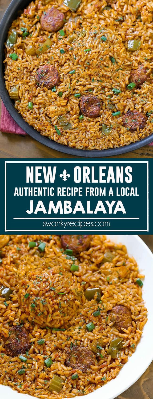 Jambalaya Recipe - Jambalaya in a black skillet on a wooden board with a pink napkin. A seasoned rice dish recipe with rounds of andouille sausage, green onions, celery chunks in a yellow tomato sauce. Text in center reads New Orleans authentic recipe from a local Jambalaya. Second image is the jambalaya in a white bowl on a wooden board.