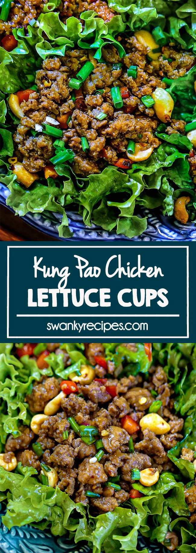 Kung Pao Chicken Lettuce Cups - A close up of kung pao chicken lettuce cups served on a blue platter. Ground chicken with peanuts, diced green onions, and diced red bell peppers garnished on top. Text in center reads kung pao chicken lettuce cups in blue boarder. Second image is a close up photo of the first image.