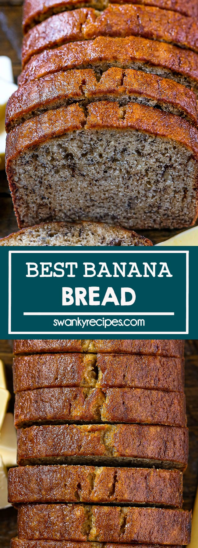 Best Banana Bread - Banana bread slices on a wooden board with a pat of butter in the right corner. Text in center in blue box reads best banana bread. Second image is an overhead view of banana bread slices.