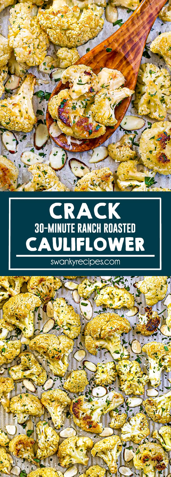 Crack Cauliflower - A cropped image of cauliflower florets served on a sheet pan with a wooden spoon in the center, sliced almonds and parsley. Text in center reads Crack Cauliflower. Second image is an overhead view of florets roasted on a sheet pan.