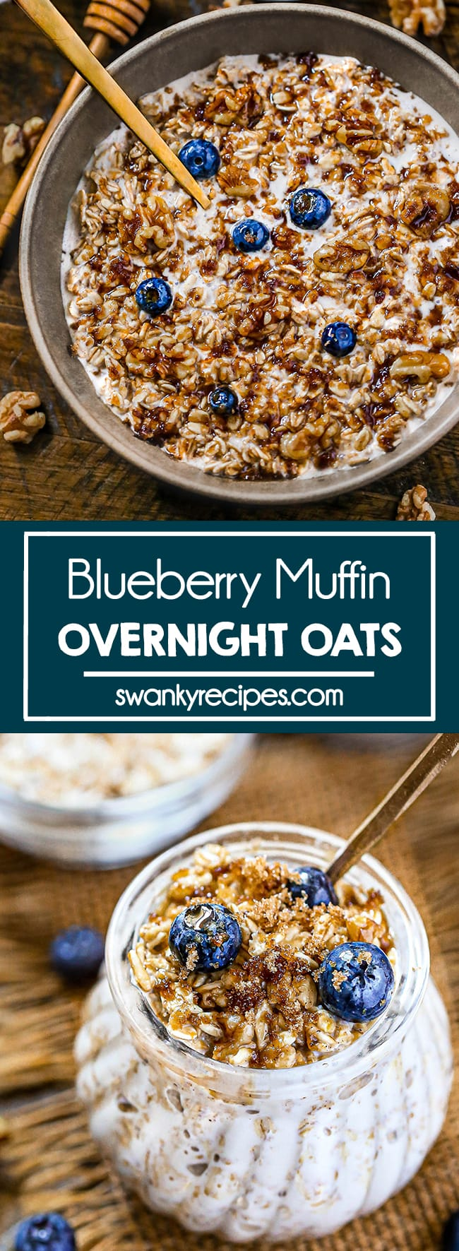 Blueberry Muffin Overnight Oats - A bowl of oats in milk with fresh blueberries, walnuts, and brown sugar on top. Served on a wooden tray. Text in center reads blueberry muffin overnight oats. Second image features a small glass jar filled with oats. Blueberries, brown sugar, walnuts, and maple syrup are garnished on top.