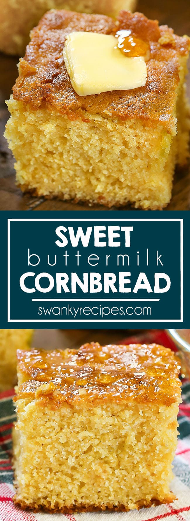 A square piece of cornbread served with a pat of butter and a touch of honey on top. Text in center reads sweet buttermilk cornbread. Second image is a view of cornbread served on a red, green, and white Christmas napkin. Top is glazed in honey.