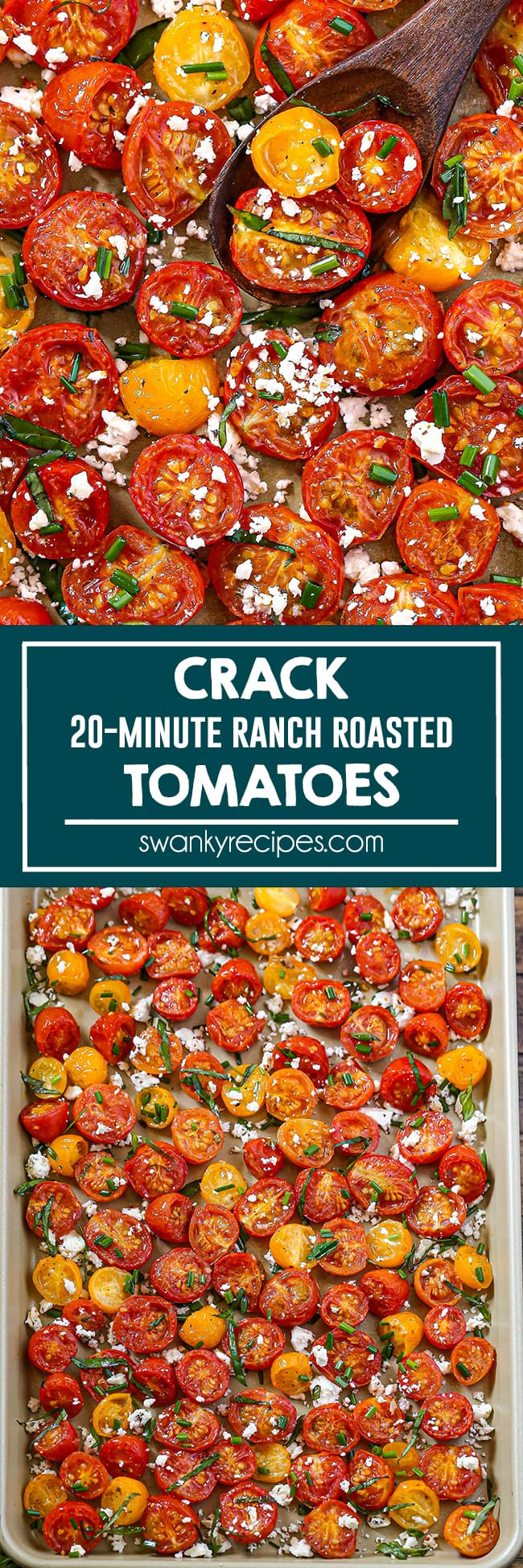 Crack Tomatoes {The Best Oven Roasted Tomatoes} - An overhead view of red cherry and yellow currant tomato halves on a gold roasted sheet pan. Garnished with feta cheese, basil, and chives. Text in center reads Crack Tomatoes, 20 minute ranch roasted. Second image is a far view of the tomatoes on a roasted pan.