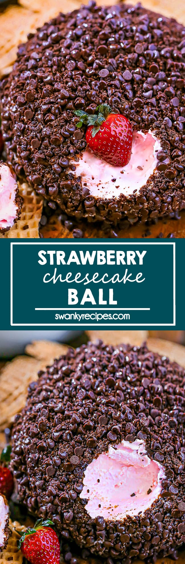Strawberry Cheesecake Ball - Strawberry cheesecake ball rolled in mini chocolate chips and crushed oreo cookies. The center is dipped into with a fresh strawberry exposing the smooth cheese center. Text in center reads strawberry cheesecake ball. Second image is the dessert ball with the pink cheese center exposed and a strawberry on a wooden board with waffle cone chips.