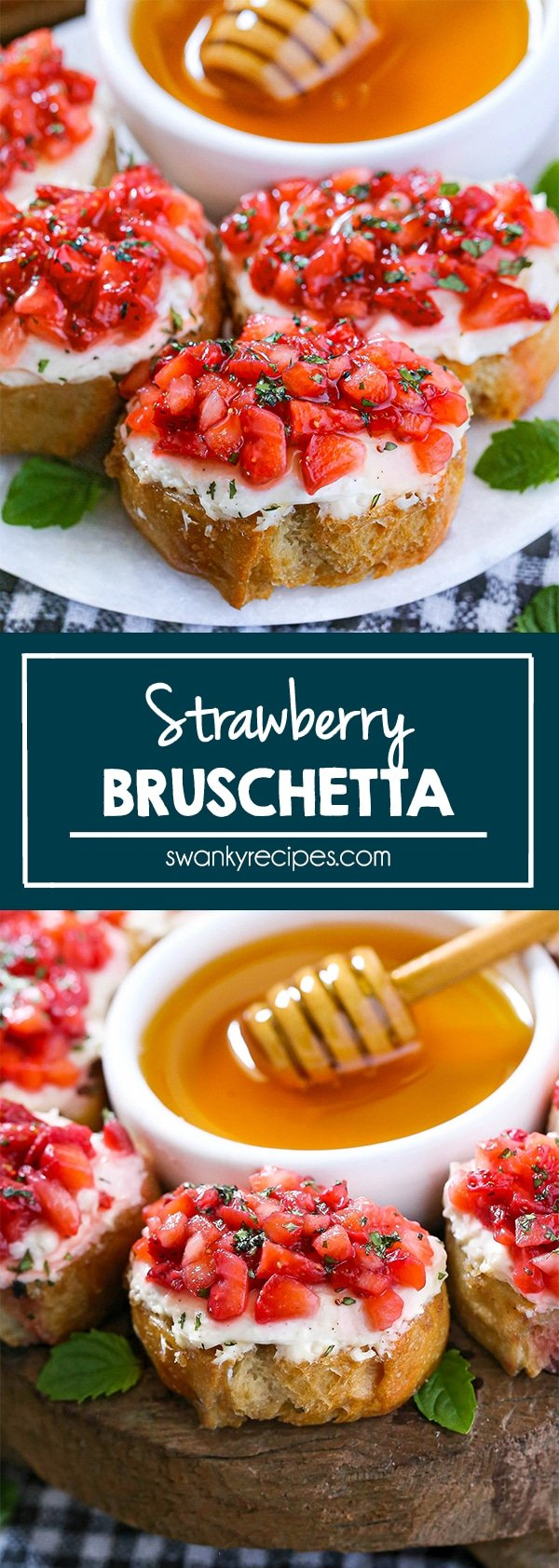 A plate of Strawberry Bruschetta with toasted slices of bread that is topped with a layer of cream cheese, freshly diced strawberries, chopped mint, and a drizzle of honey. Text in center reads strawberry bruschetta. Second image features the bruschetta served on a wooden platter with a bowl of honey in the center.
